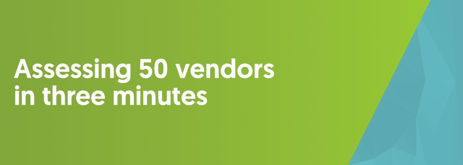 assessing 50 vendors in 3 minutes written in white print on a green and blue background